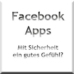 Facebook Apps - Mit Sicherheit ein gutes Gefühl?