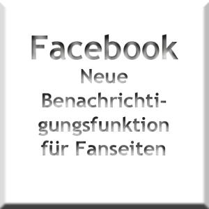 Neu! Benachrichtigungsfunktion für Fanpages. ©Nicola Dülk